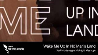Michael Calfan vs Avicii vs M83 - Wake Me Up In No Man's Land (Karl Montenegro Mashup)