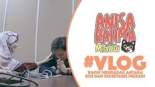 #VLOG 70 - RAPAT MENDADAK ANTARA BOS DAN SEKRETARIS PRIBADI || Anisa Rahma