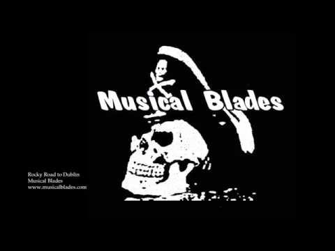 Musical Blades - Rocky Road to Dublin