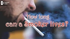 Does smoking take years off your life? Average age for a smoker to die  - Dr. Karagada Sandeep