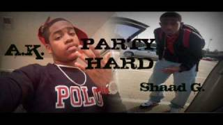 party hard ak and shaad g