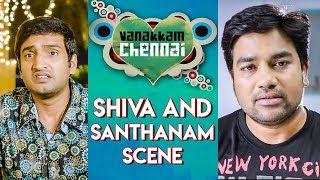 Vanakkam Chennai Tamil Movie | Shiva And Santhanam Scene | Online Tamil Movies