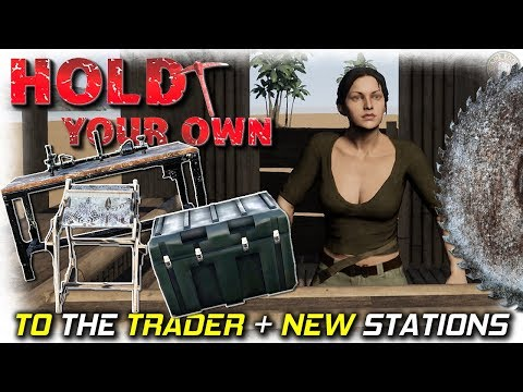 Trader Visit and New Stations | Hold Your Own Gameplay | EP 5
