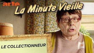 Le collectionneur - La Minute Vieille - ARTE