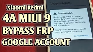 Bypass Frp Akun Google Xiaomi Redmi 4a Miui 9
