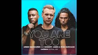 Armin Van Buuren And Sunnery James & Ryan Marciano - You Are Too (KARIOKO Festival Mix)