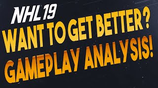 REVIEWING YOUR GAMEPLAY! NHL 19 Gameplay Analysis with tips and tricks!