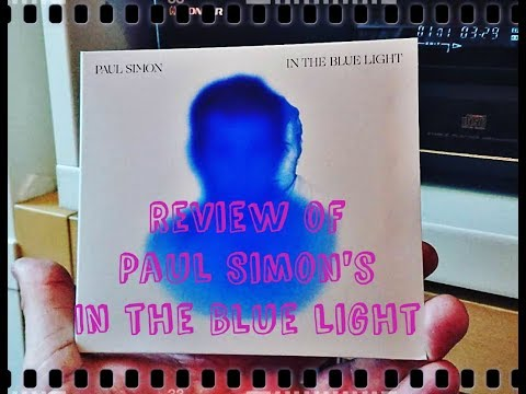 """REVIEW OF PAUL SIMON'S """"IN THE BLUE LIGHT"""""""