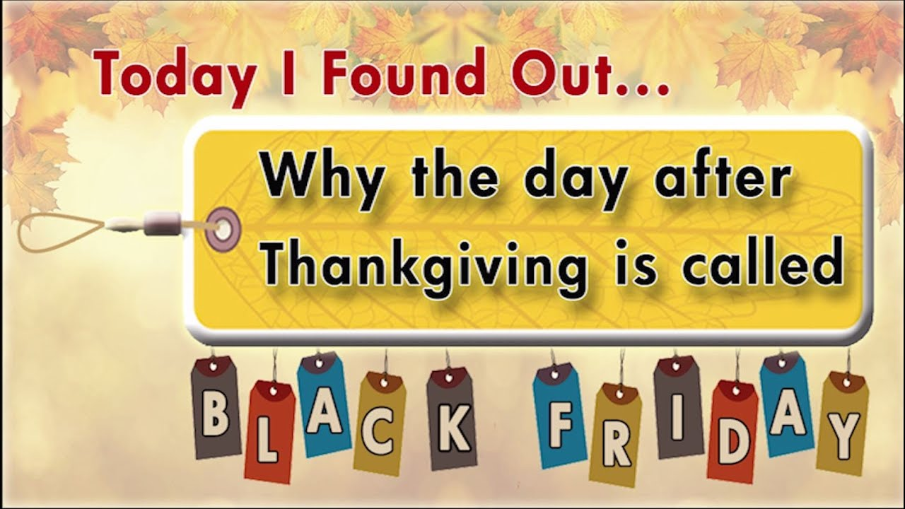 Why the Day After Thanksgiving is Called
