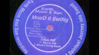 MooD II SwiNg  -  CaLL mE (Moody Dub)