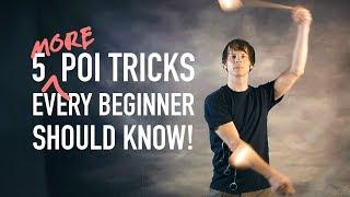 5 MORE Beginner Poi Tricks You Should Know!