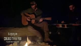 Canaan Smith - Colder Than You (Official Campfire Version) YouTube Videos