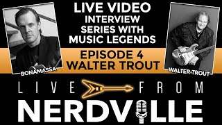 Live From Nerdville with Joe Bonamassa - Episode 4 - Walter Trout