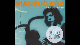 Madrugada - Industrial Silence [Full Album - Deluxe Edition]