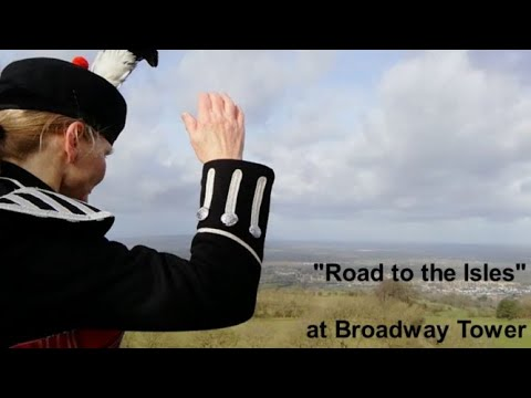 Road to the Isles on the Scottish Bagpipes, played at Broadway Tower in the Cotswolds