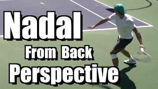 Rafael Nadal Crushing his Forehand from Back Perspective - BNP Paribas Open 2013