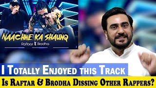 Naachne Ka Shaunq | Raftaar | Brodha V | Music Video  Reaction