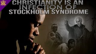 The Israelites: Christianity is an Infection of Stockholm Syndrome