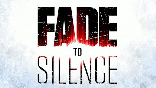 Fade To Silence - Official Trailer