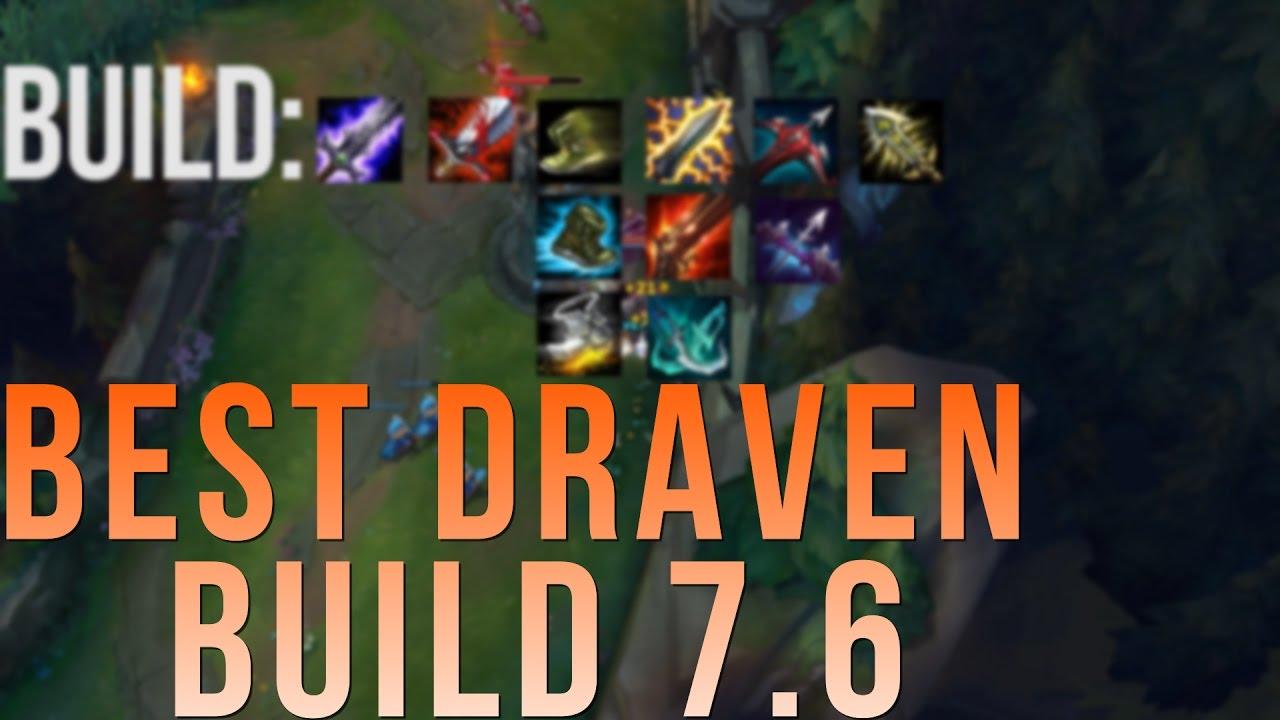 Best Draven Build Patch 7 6 Season 7 Youtube