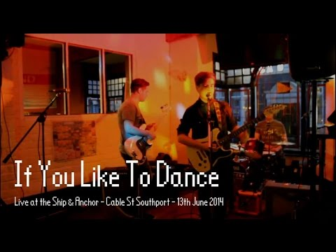 If You Like To Dance - Live at the Ship & Anchor Southport - Wasting Time - 13-06-14