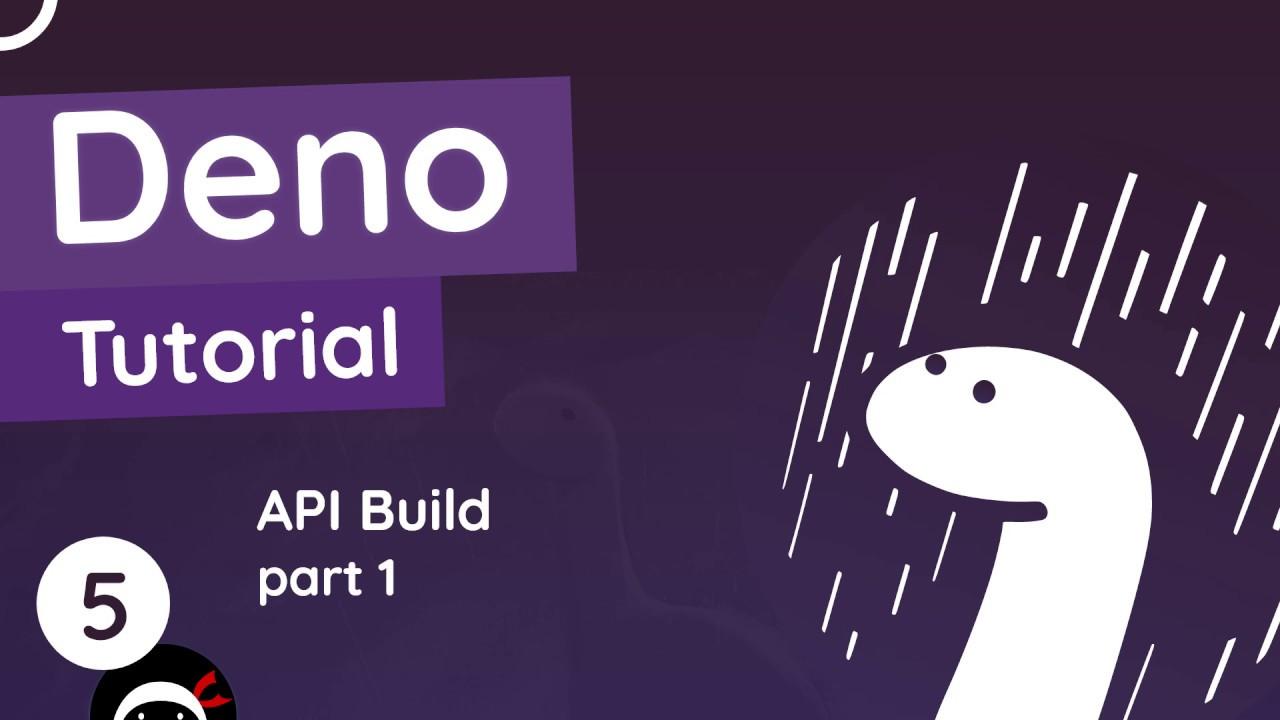 Deno Tutorial - API Build (Part 1)