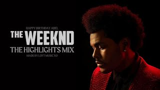 The Weeknd - The Highlights (Album Mix)