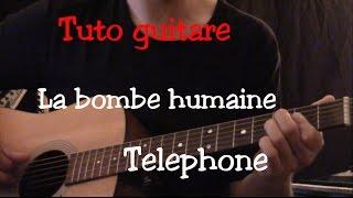 Cours de guitare - La bombe humaine - Téléphone - Part1