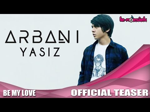 Arbani - Be My Love (Official Teaser Video)