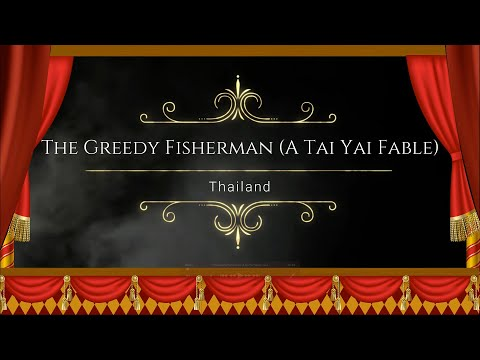 The Greedy Fisherman A Tai Yai Fable