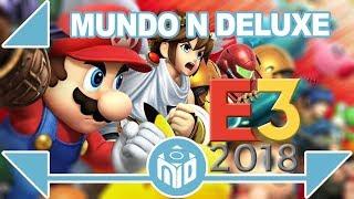 E3 2018 - Lo que QUEREMOS ver y NO QUEREMOS ver de Nintendo Switch | N Deluxe