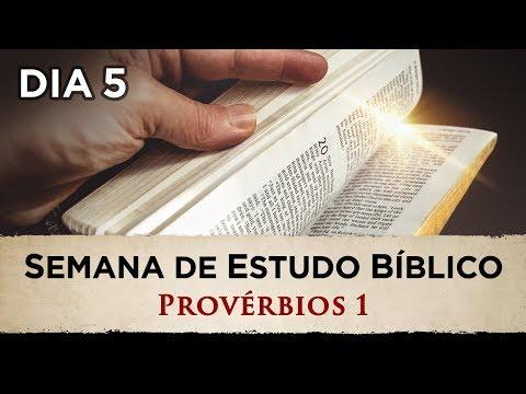 SEMANA DE ESTUDO BÍBLICO - Provérbios 1 - (5º DIA)