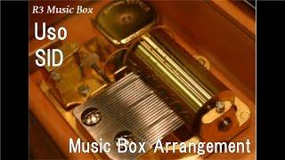 "Uso/SID [Music Box] (Anime ""FULLMETAL ALCHEMIST"" ED)"