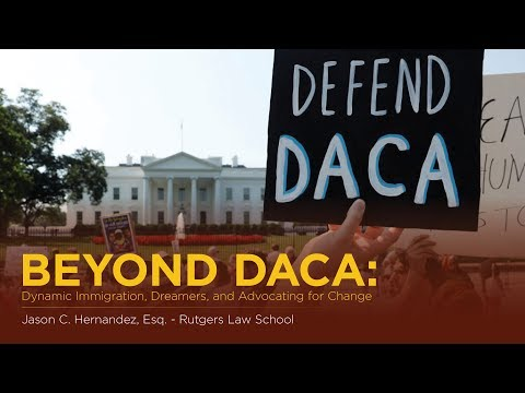 Beyond DACA: Dynamic Immigration, Dreamers, and Advocating for Change