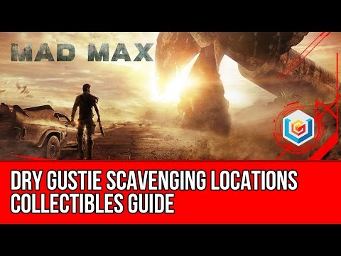 Mad Max All Dry Gustie Scavenging Locations Collectibles Guide (Jeet's Territory)