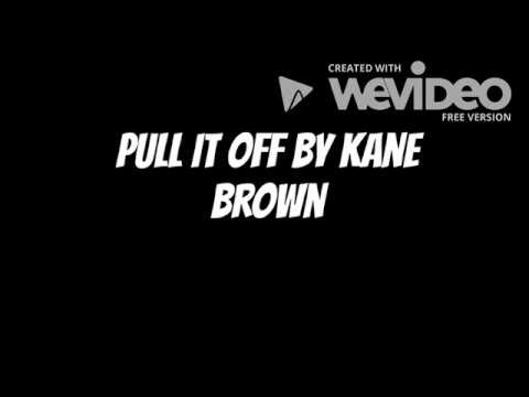 Kane Brown - Pull It Off (Lyrics)