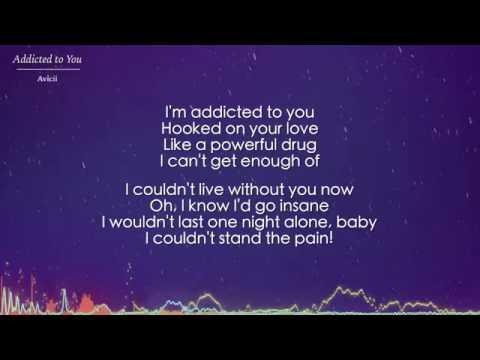 Addicted to You - Avicii and Audra Mae (Lyrics)