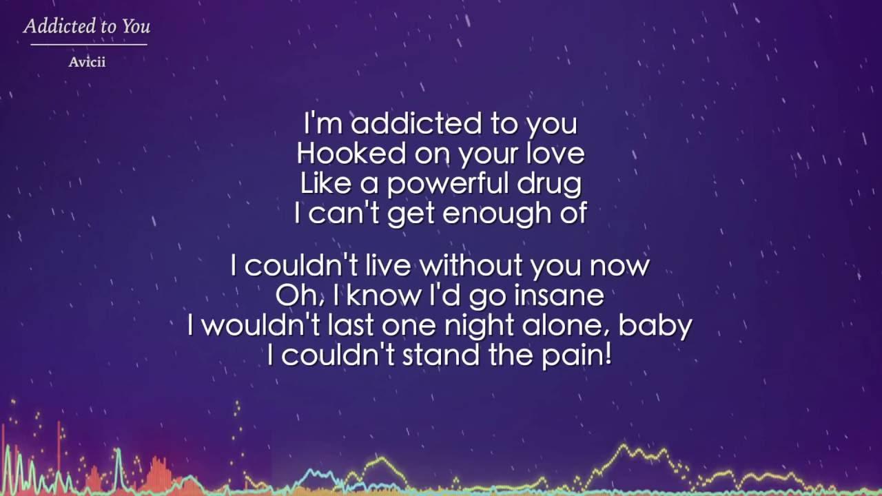 Addicted to You - Avicii and Audra Mae (Lyrics) - YouTube