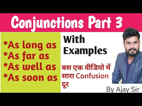 Conjunctions(Part 3) As long as, As soon as, As well as and As far as