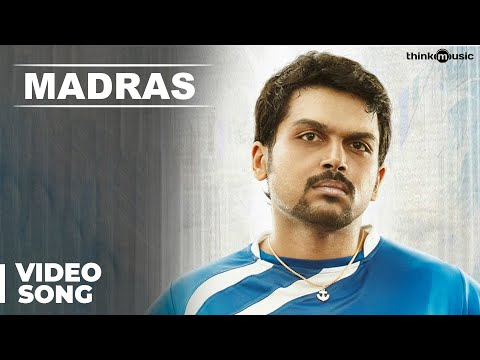 Madras Official Full Video Song   Madras   Karthi, Catherine Tresa   Santhosh Narayanan