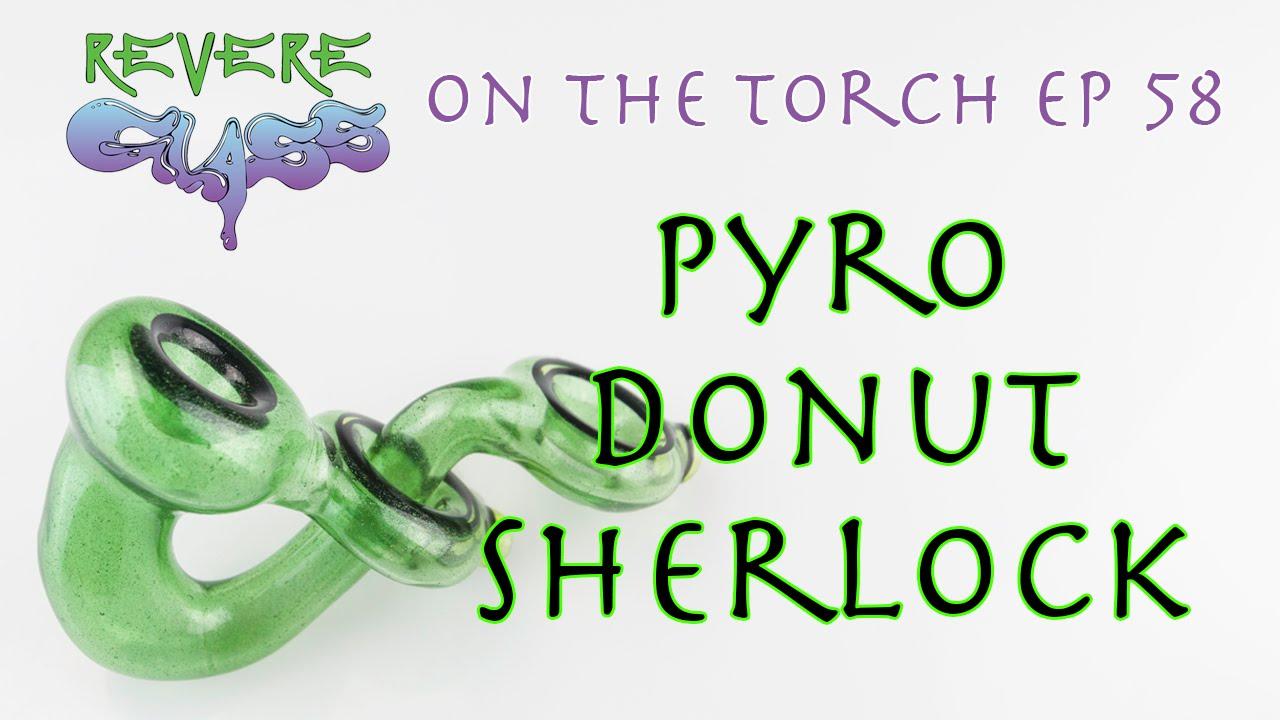 Encalmo Donut Sherlock Demo with Sir Pyro Glass || REVERE GLASS ||