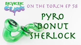 Encalmo Donut Sherlock Demo with Sir Pyro Glass || REVERE GLASS ||