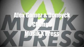 Alex Gomez & Doneyck - Chongo - Musik X Press