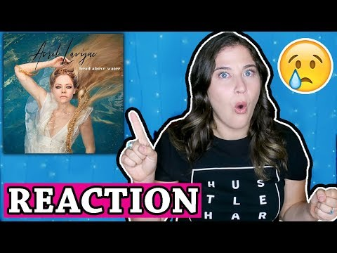 Avril Lavigne - Head Above Water | REACTION