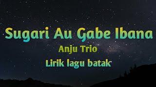 Download Lagu batak - Sugari au gabe ibana || Lirik || Anju Trio