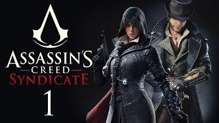 Assassins Creed: Syndicate - Прохождение игры на русском [#1] PC