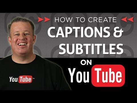 Creating Subtitles and Closed Captions on Your  Videos