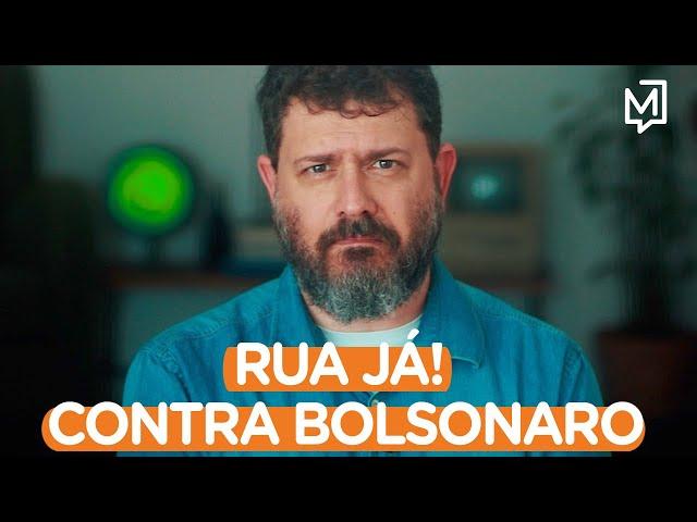 Rua já! Contra Bolsonaro I Ponto de Partida