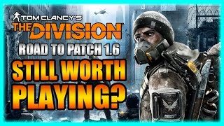 Still Worth Playing? Returning to The Division Road to Patch 1.6 - Gameplay Impressions