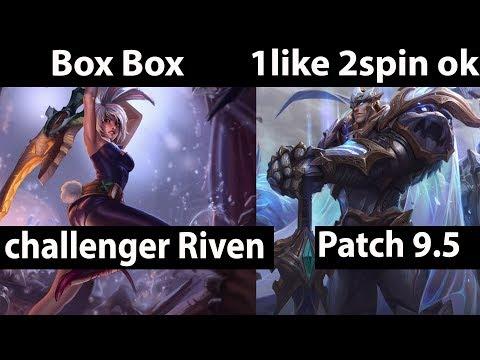 [ Box Box ] Riven vs Garen [ 1like 2spin ok ]  Top  - Box Box Riven Stream Patch 9.5